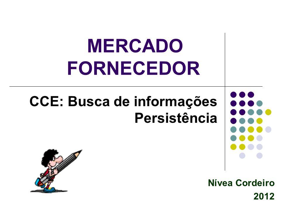 MERCADO FORNECEDOR CCE: Busca de informações Persistência