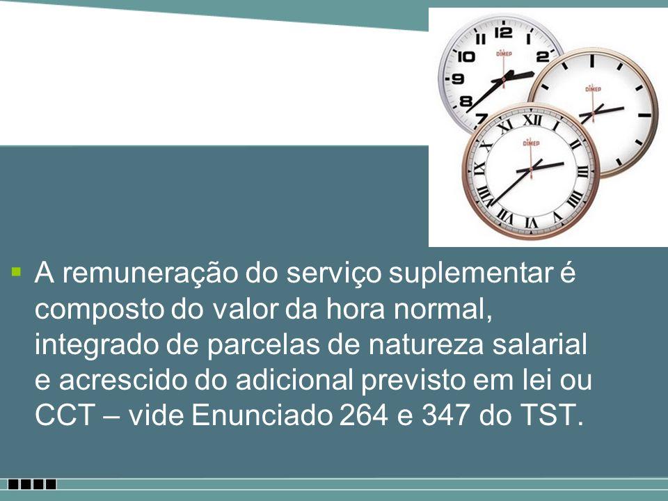 A remuneração do serviço suplementar é composto do valor da hora normal, integrado de parcelas de natureza salarial e acrescido do adicional previsto em lei ou CCT – vide Enunciado 264 e 347 do TST.
