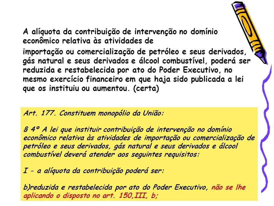 A alíquota da contribuição de intervenção no domínio econômico relativa às atividades de