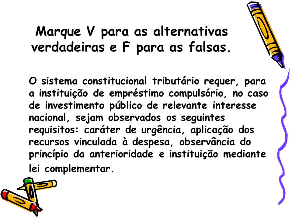 Marque V para as alternativas verdadeiras e F para as falsas.
