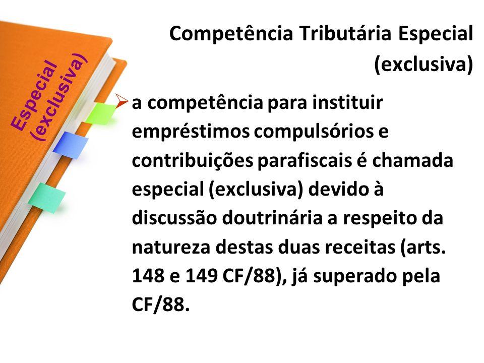 Competência Tributária Especial (exclusiva)
