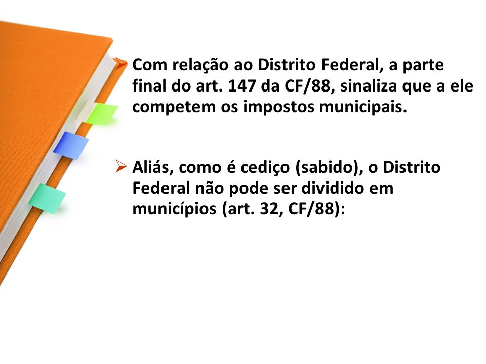 Com relação ao Distrito Federal, a parte final do art