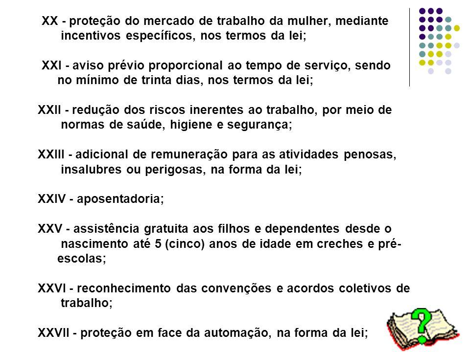 XX - proteção do mercado de trabalho da mulher, mediante