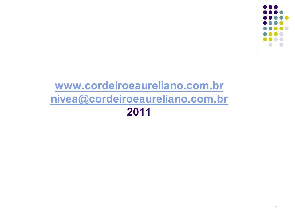 www.cordeiroeaureliano.com.br nivea@cordeiroeaureliano.com.br 2011