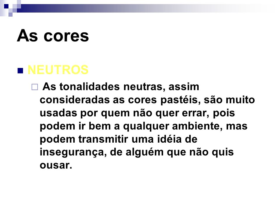 As cores NEUTROS.