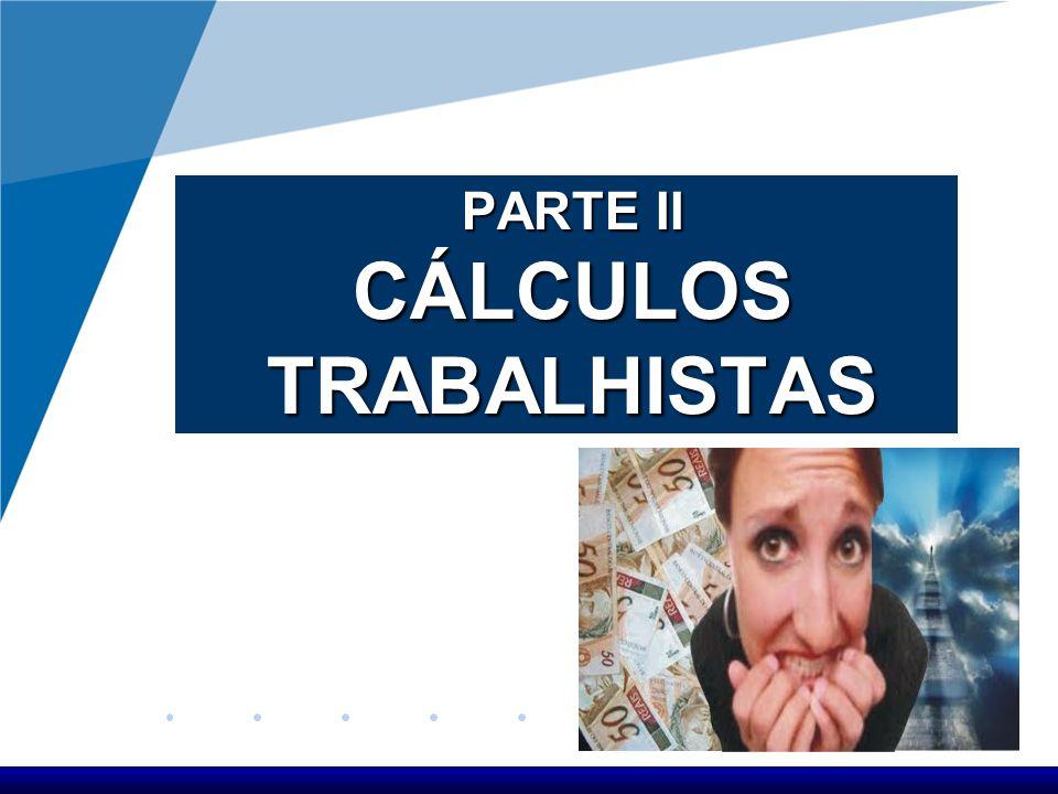 PARTE II CÁLCULOS TRABALHISTAS