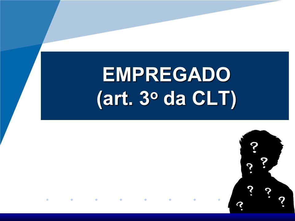 EMPREGADO (art. 3o da CLT)