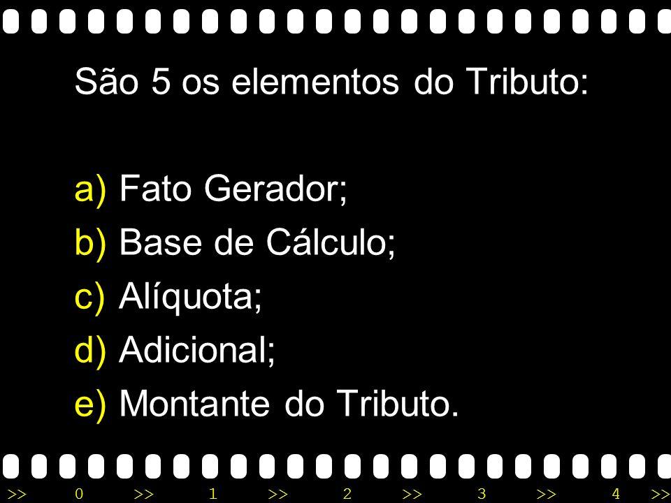 São 5 os elementos do Tributo: