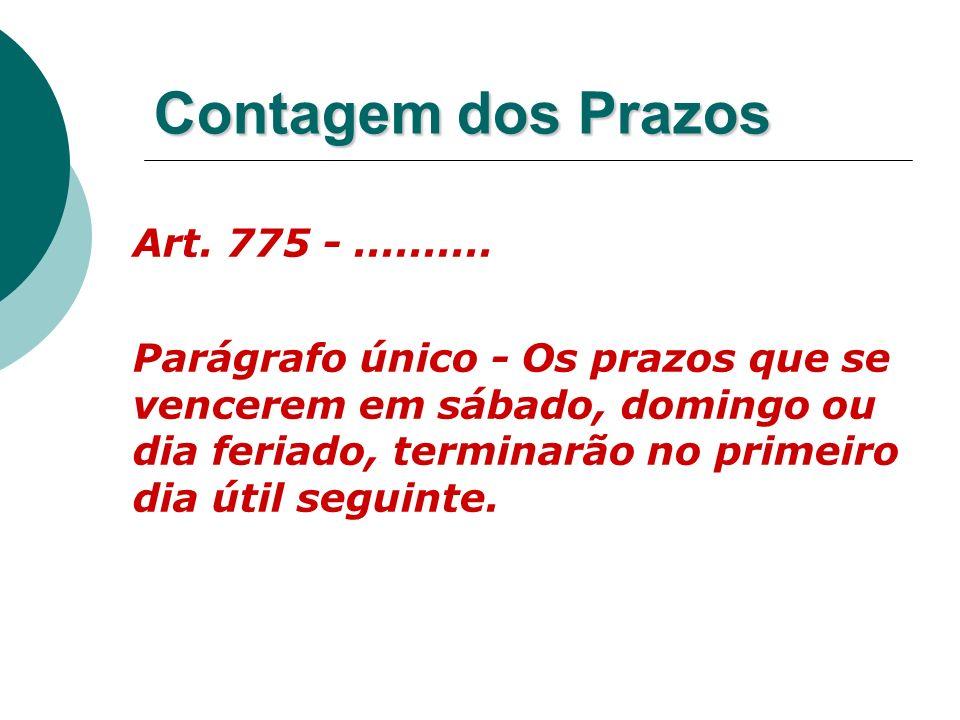 Art. 775 - .......... Contagem dos Prazos