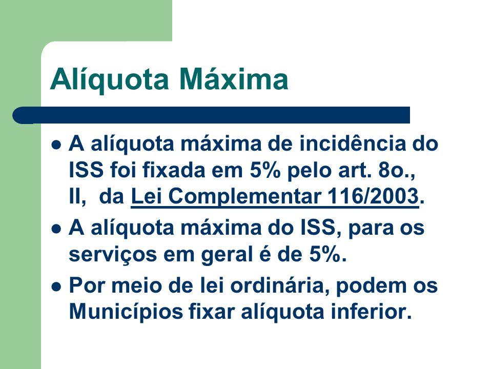 Alíquota MáximaA alíquota máxima de incidência do ISS foi fixada em 5% pelo art. 8o., II, da Lei Complementar 116/2003.