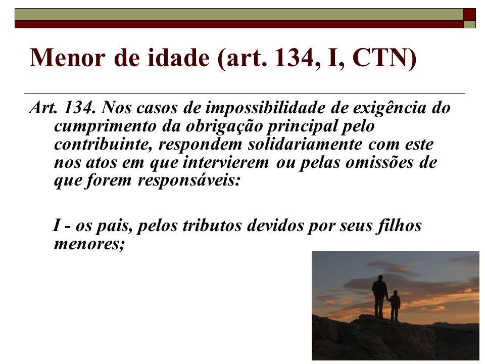 Menor de idade (art. 134, I, CTN)