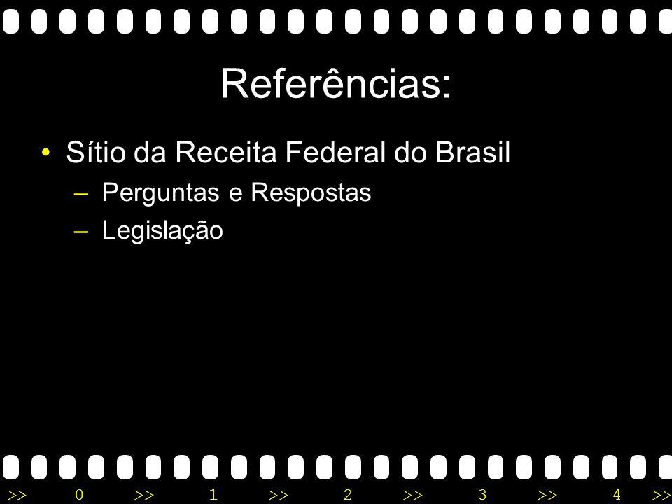 Referências: Sítio da Receita Federal do Brasil Perguntas e Respostas