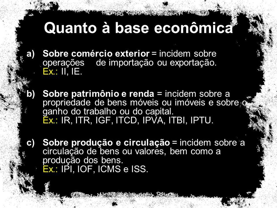Quanto à base econômica