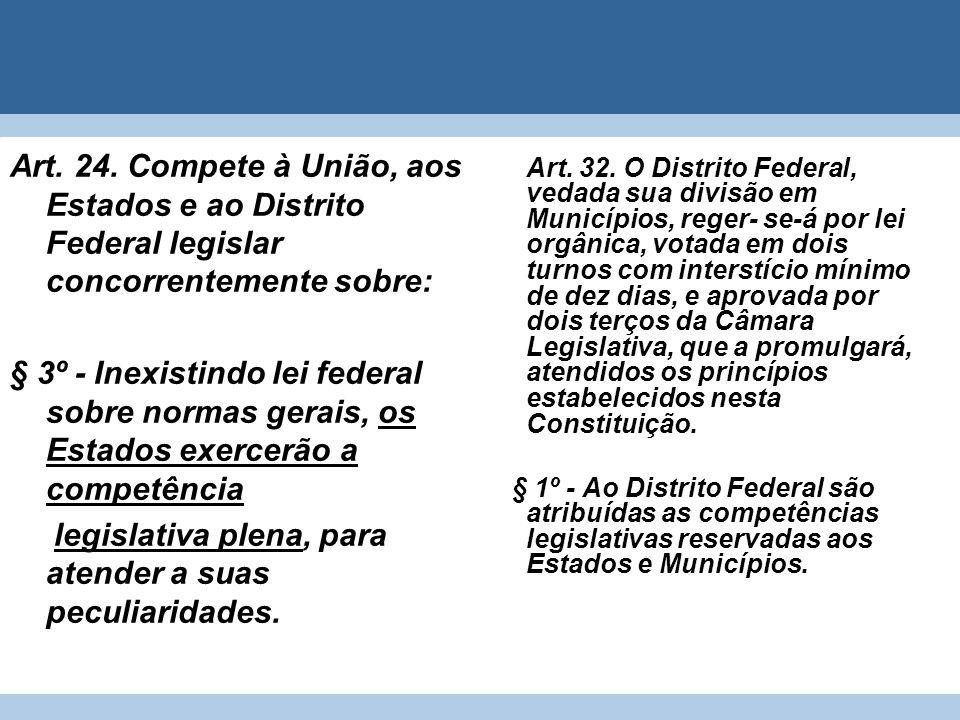 legislativa plena, para atender a suas peculiaridades.