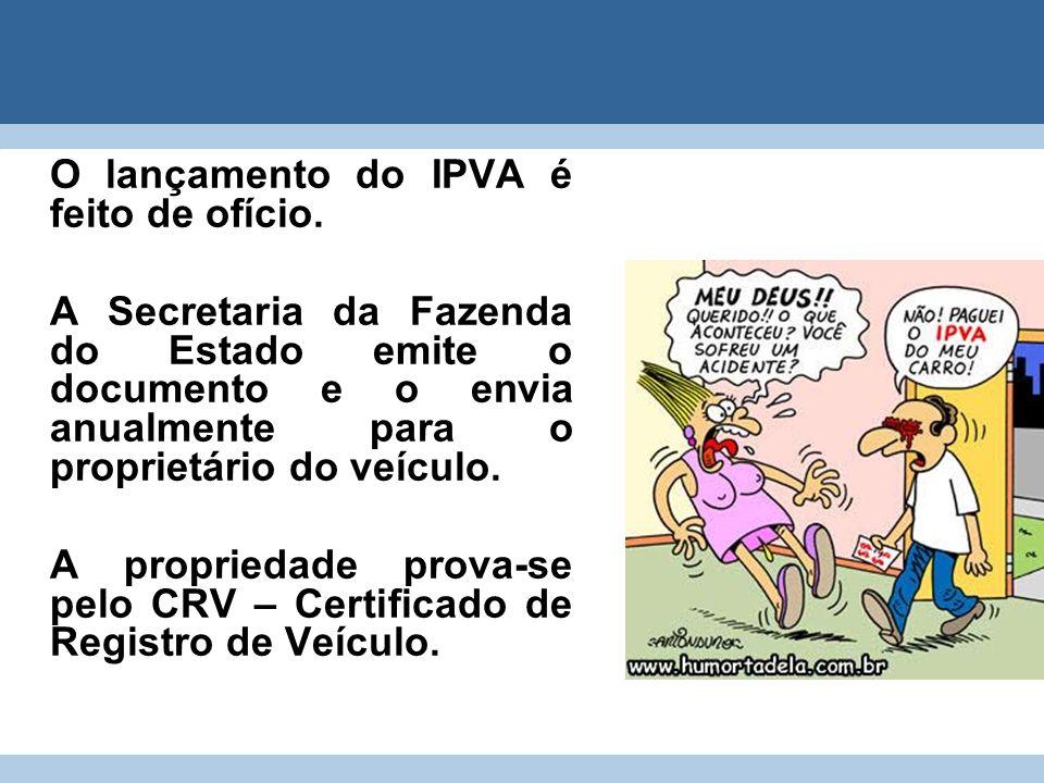 O lançamento do IPVA é feito de ofício.