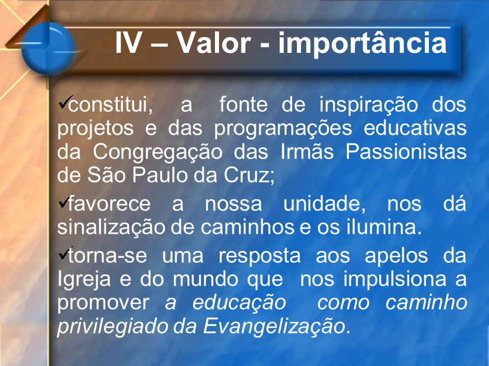 IV – Valor - importância