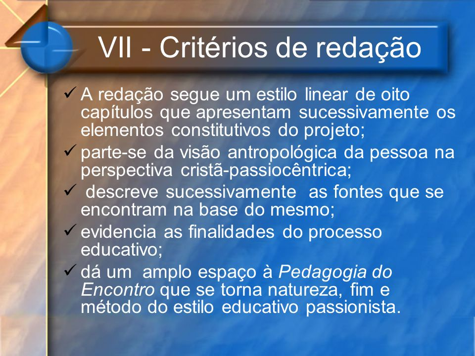 VII - Critérios de redação