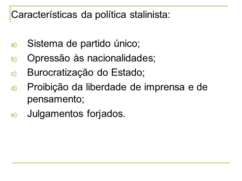 Características da política stalinista: