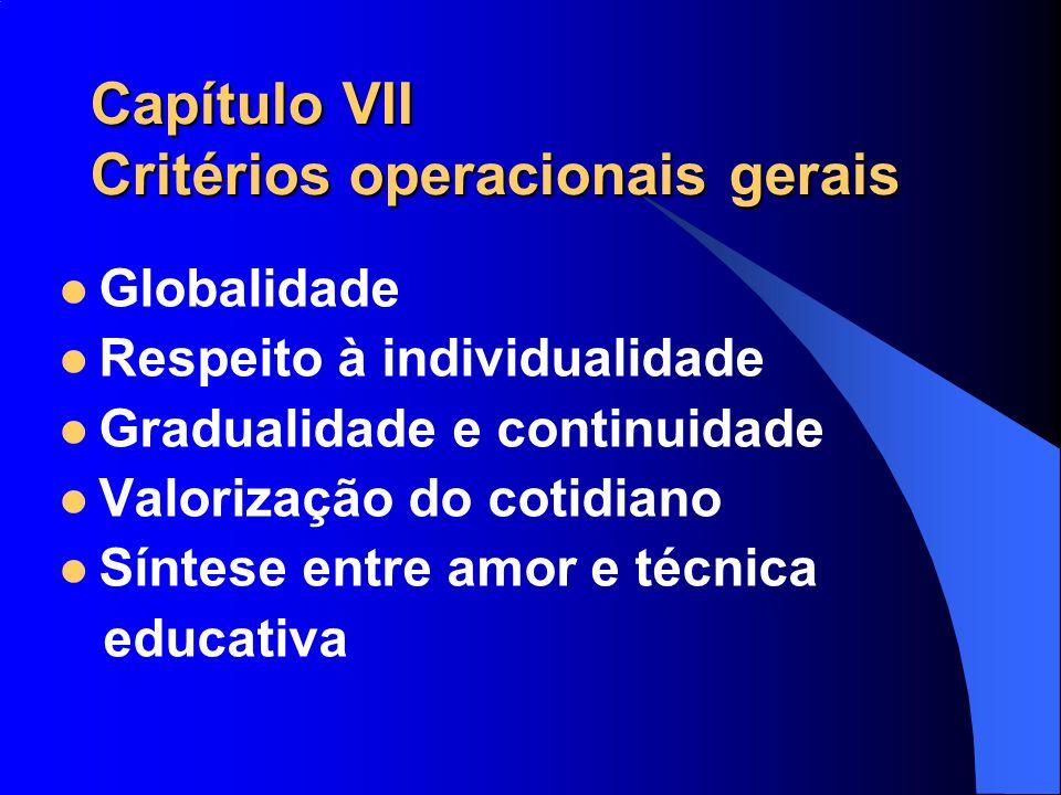 Capítulo VII Critérios operacionais gerais