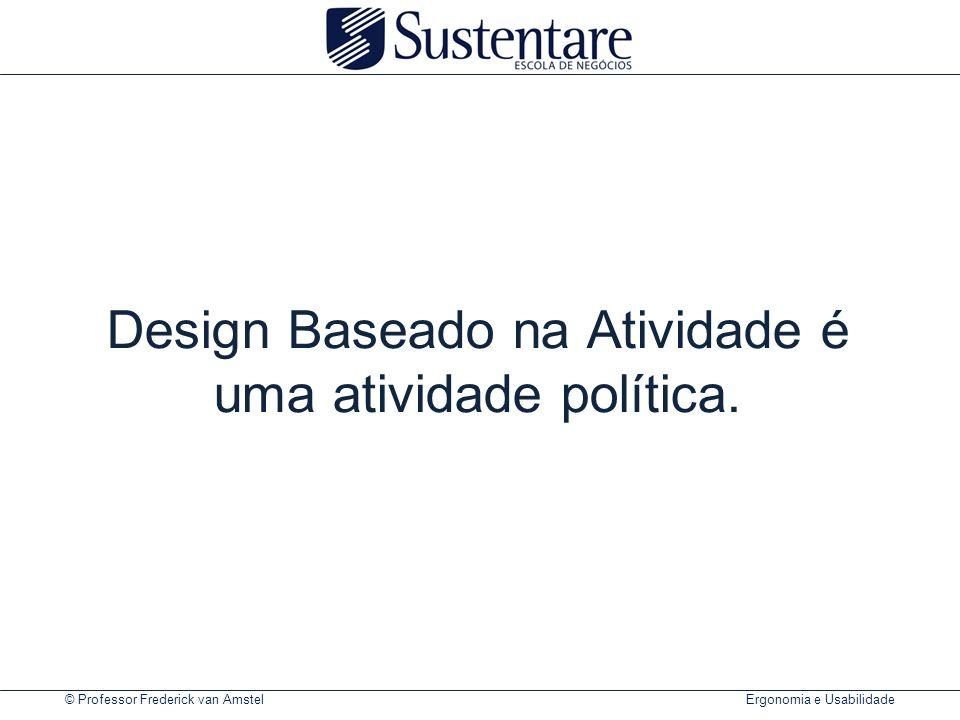 Design Baseado na Atividade é uma atividade política.