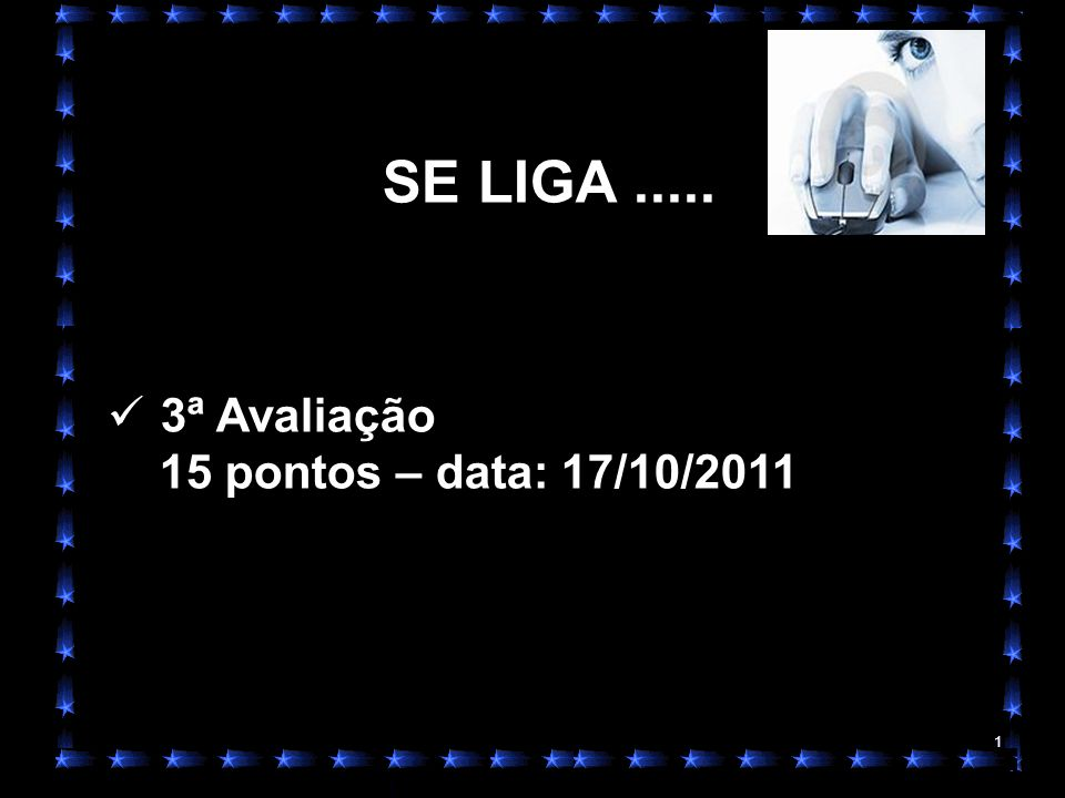 SE LIGA ..... 3ª Avaliação 15 pontos – data: 17/10/2011
