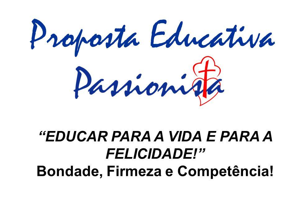 Proposta Educativa EDUCAR PARA A VIDA E PARA A FELICIDADE!