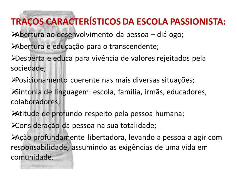 TRAÇOS CARACTERÍSTICOS DA ESCOLA PASSIONISTA: