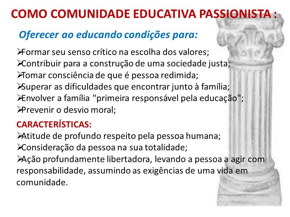 COMO COMUNIDADE EDUCATIVA PASSIONISTA :