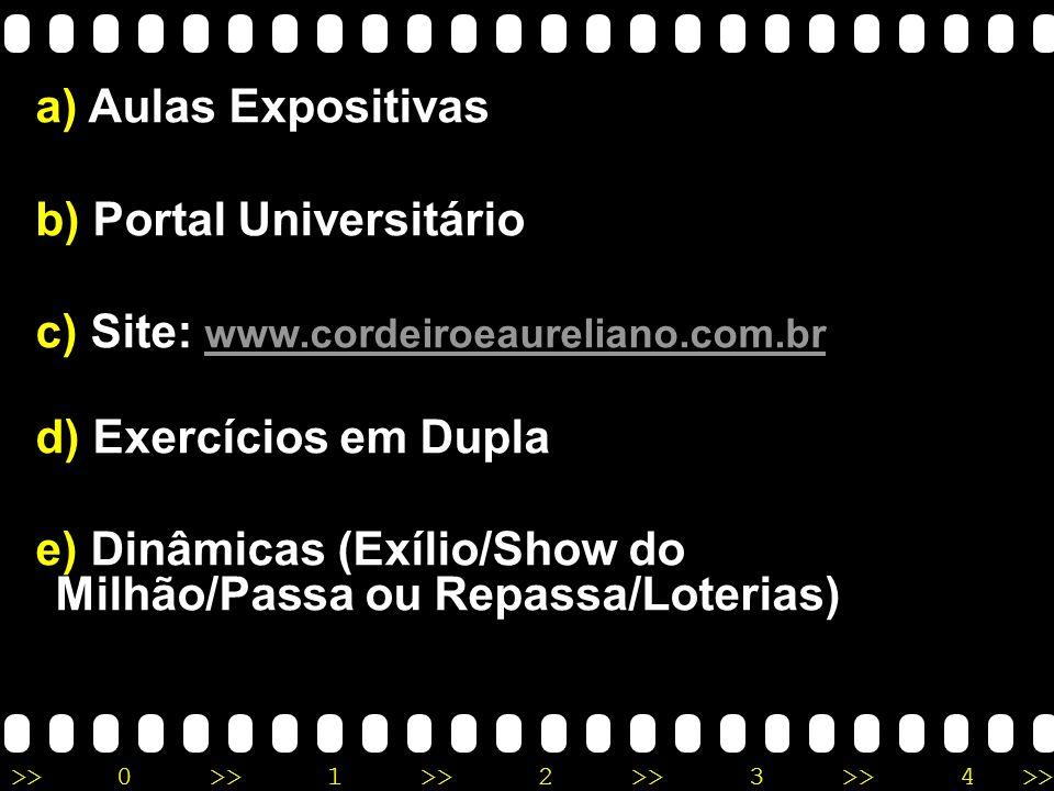 Aulas Expositivas Portal Universitário. Site: www.cordeiroeaureliano.com.br. Exercícios em Dupla.