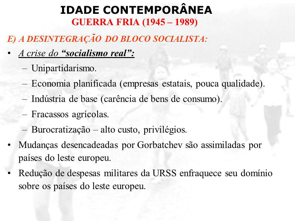 A crise do socialismo real : Unipartidarismo.