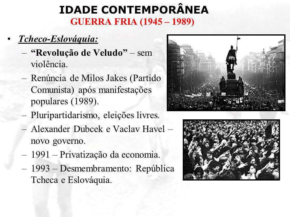 Tcheco-Eslováquia: Revolução de Veludo – sem violência. Renúncia de Milos Jakes (Partido Comunista) após manifestações populares (1989).