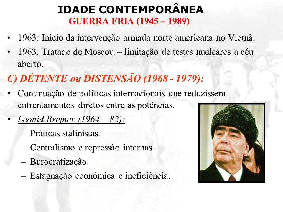 C) DÉTENTE ou DISTENSÃO (1968 - 1979):