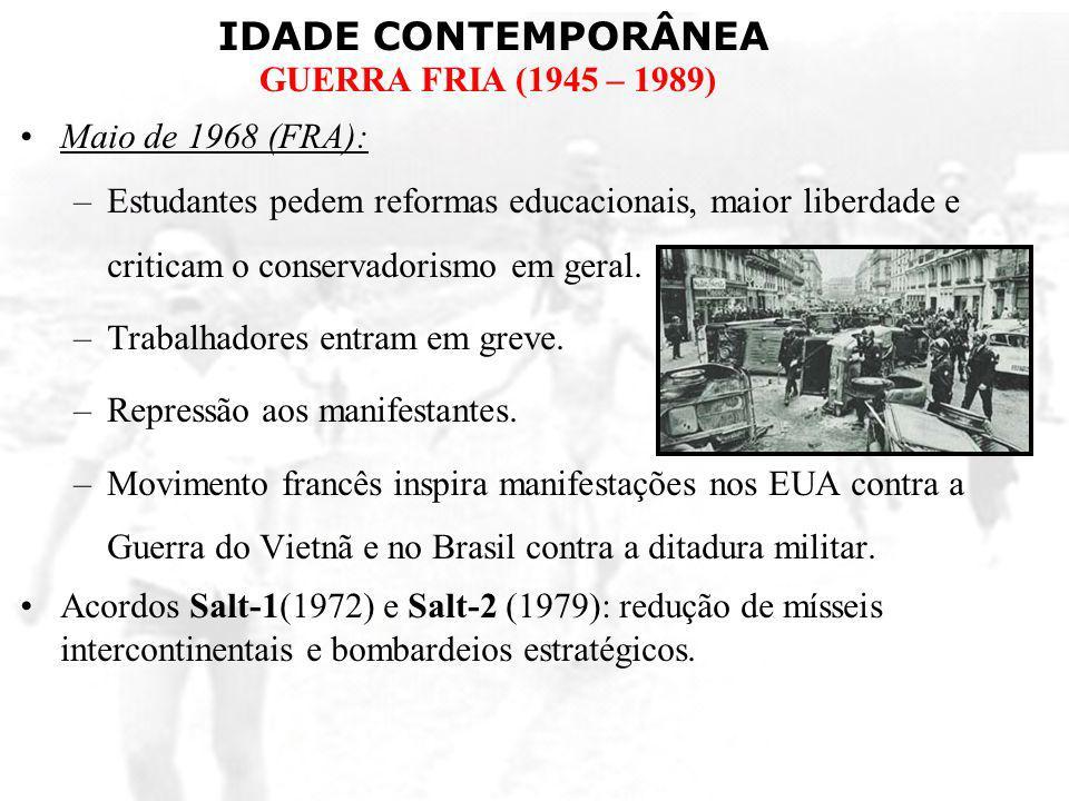 Maio de 1968 (FRA):Estudantes pedem reformas educacionais, maior liberdade e criticam o conservadorismo em geral.