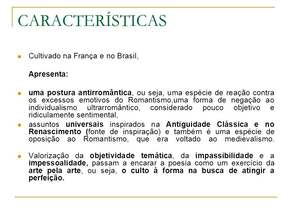 CARACTERÍSTICAS Cultivado na França e no Brasil, Apresenta: