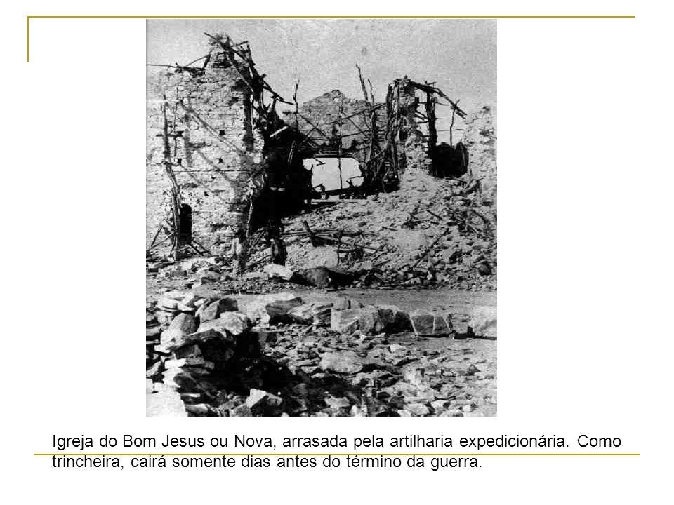 Igreja do Bom Jesus ou Nova, arrasada pela artilharia expedicionária