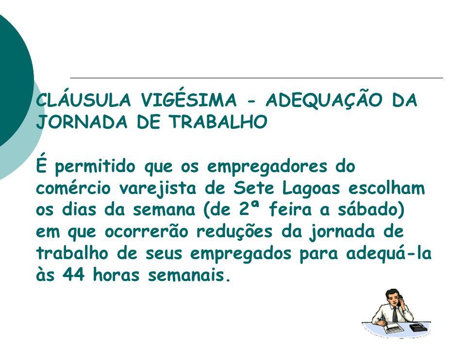 CLÁUSULA VIGÉSIMA - ADEQUAÇÃO DA JORNADA DE TRABALHO