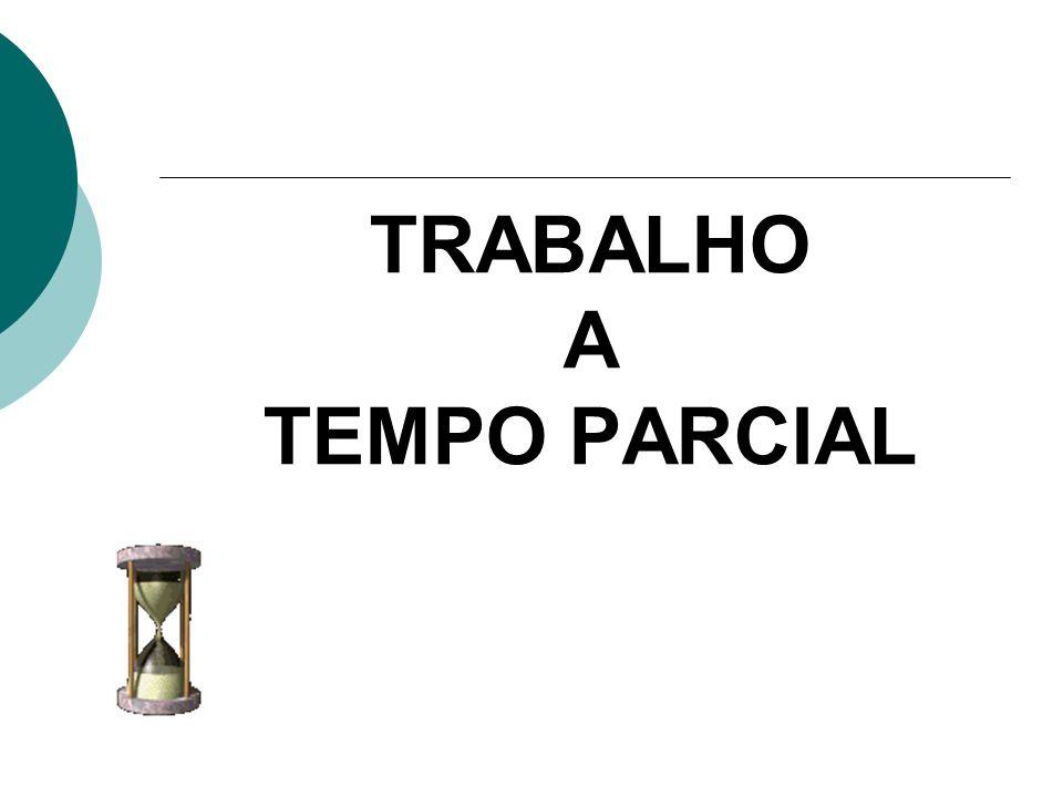 TRABALHO A TEMPO PARCIAL