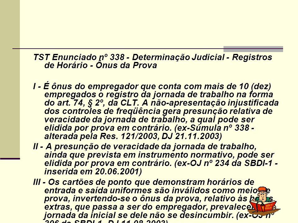 TST Enunciado nº 338 - Determinação Judicial - Registros de Horário - Ônus da Prova