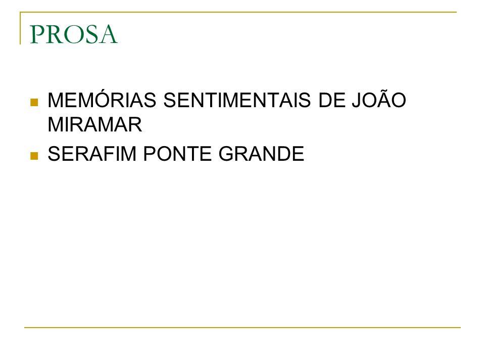 PROSA MEMÓRIAS SENTIMENTAIS DE JOÃO MIRAMAR SERAFIM PONTE GRANDE