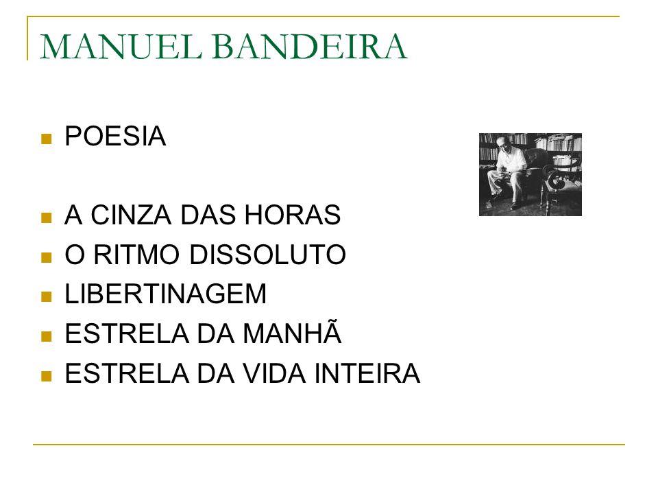 MANUEL BANDEIRA POESIA A CINZA DAS HORAS O RITMO DISSOLUTO