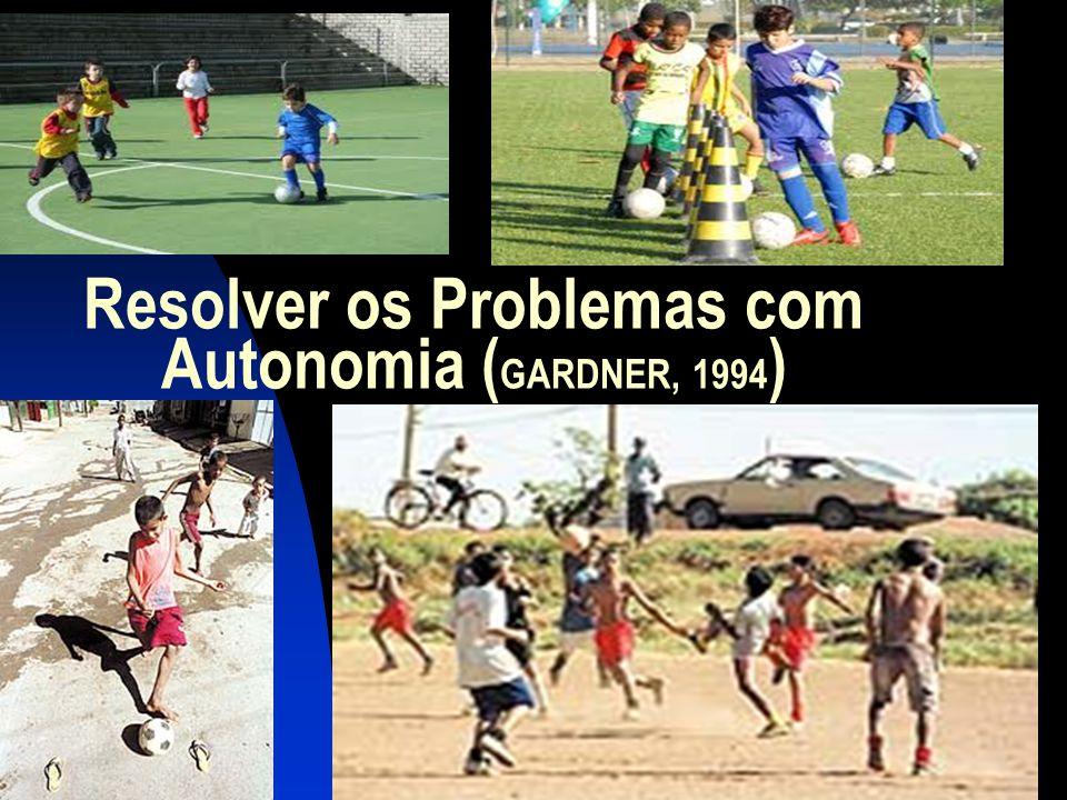 Resolver os Problemas com Autonomia (GARDNER, 1994)