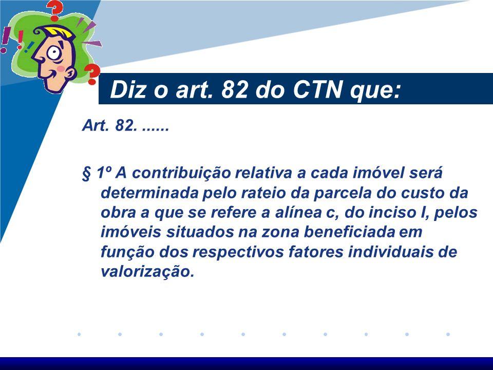 Diz o art. 82 do CTN que: Art. 82. ......