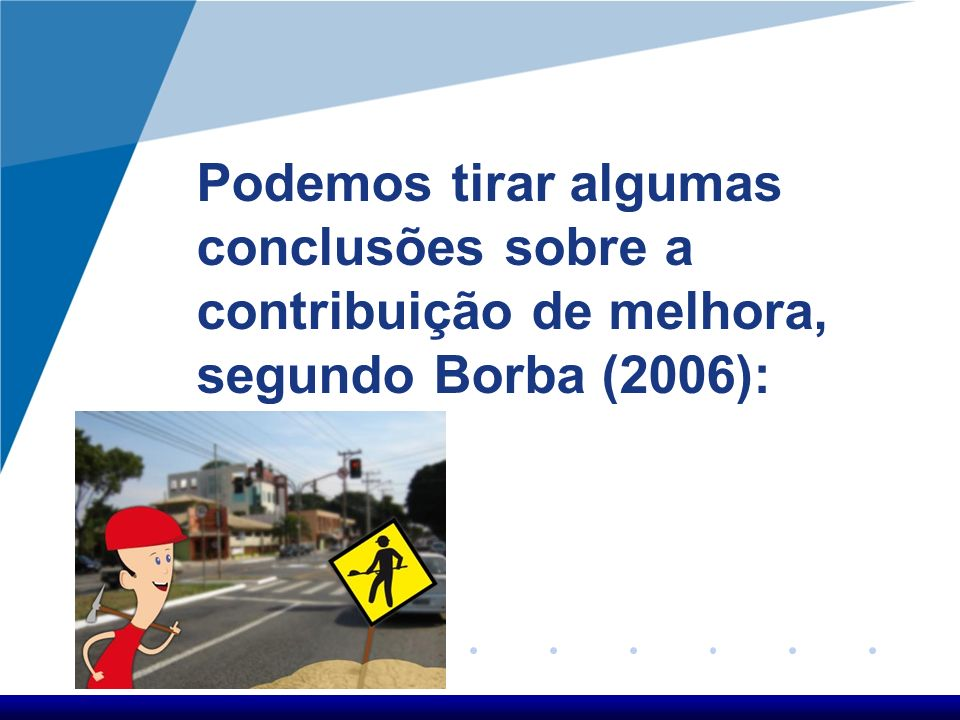 Podemos tirar algumas conclusões sobre a contribuição de melhora, segundo Borba (2006):