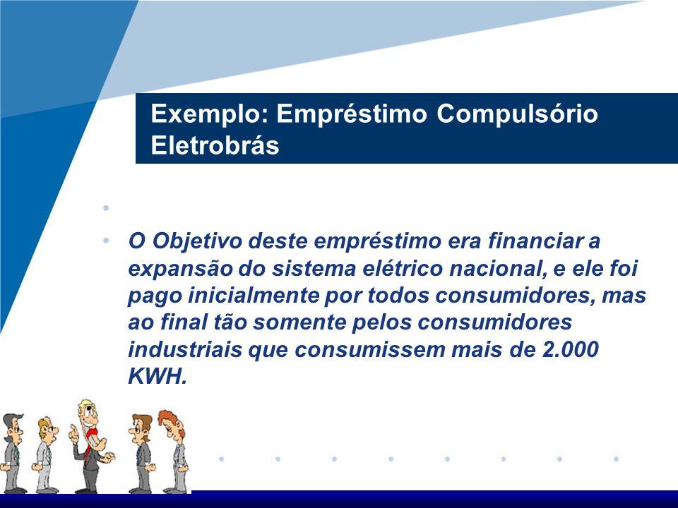 Exemplo: Empréstimo Compulsório Eletrobrás