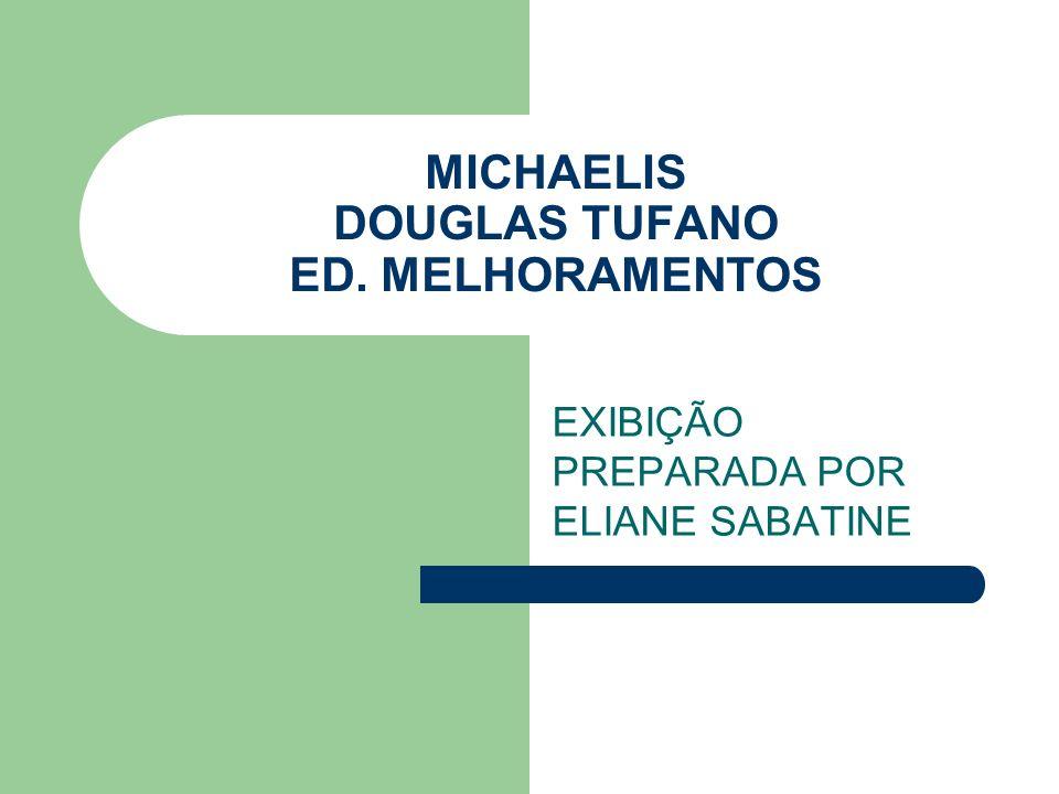 MICHAELIS DOUGLAS TUFANO ED. MELHORAMENTOS