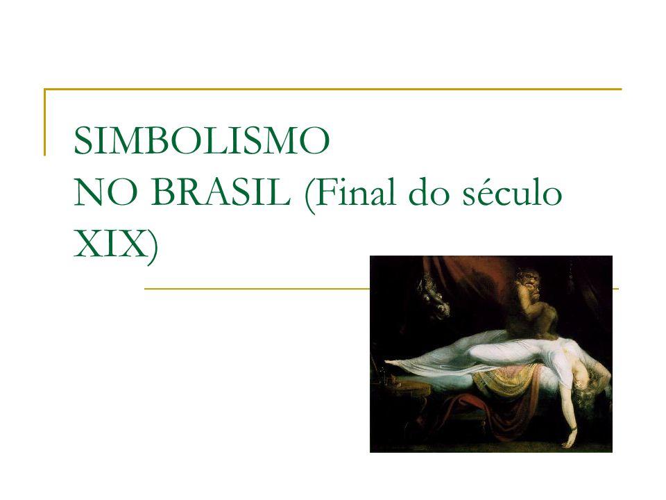 SIMBOLISMO NO BRASIL (Final do século XIX)