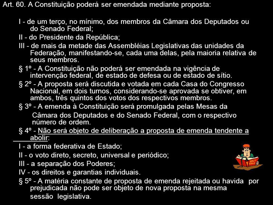 Art. 60. A Constituição poderá ser emendada mediante proposta: