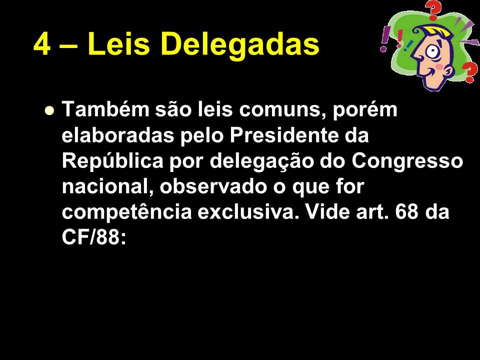 4 – Leis Delegadas