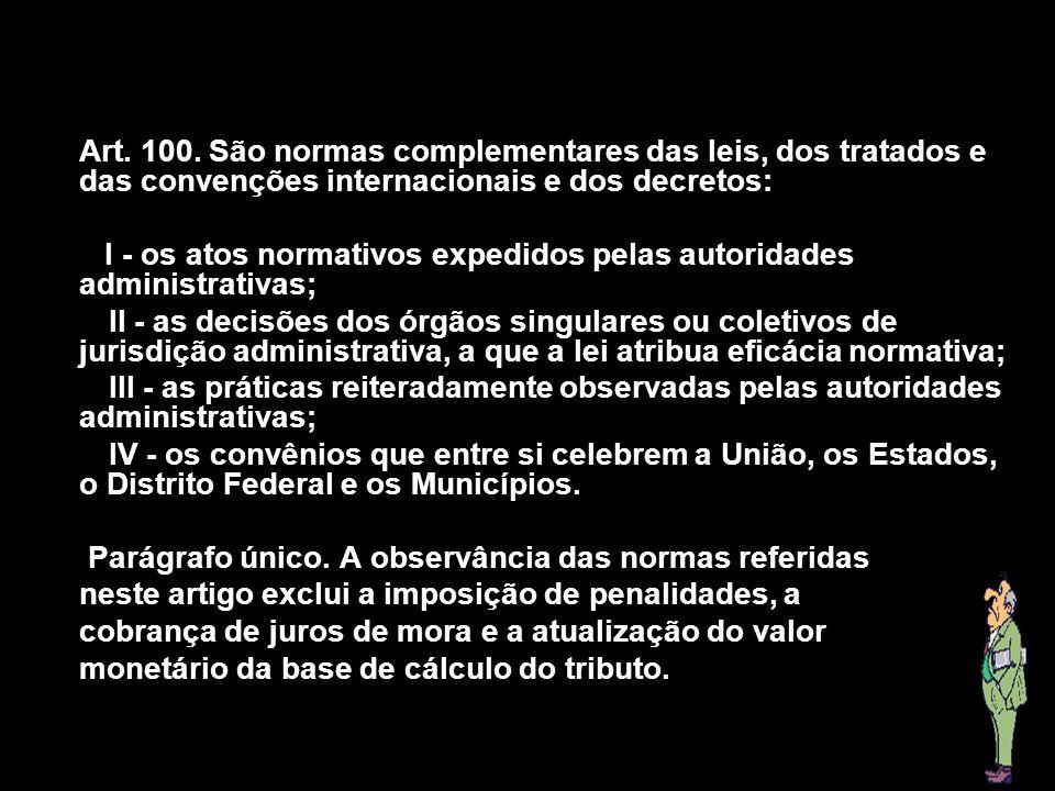 I - os atos normativos expedidos pelas autoridades administrativas;