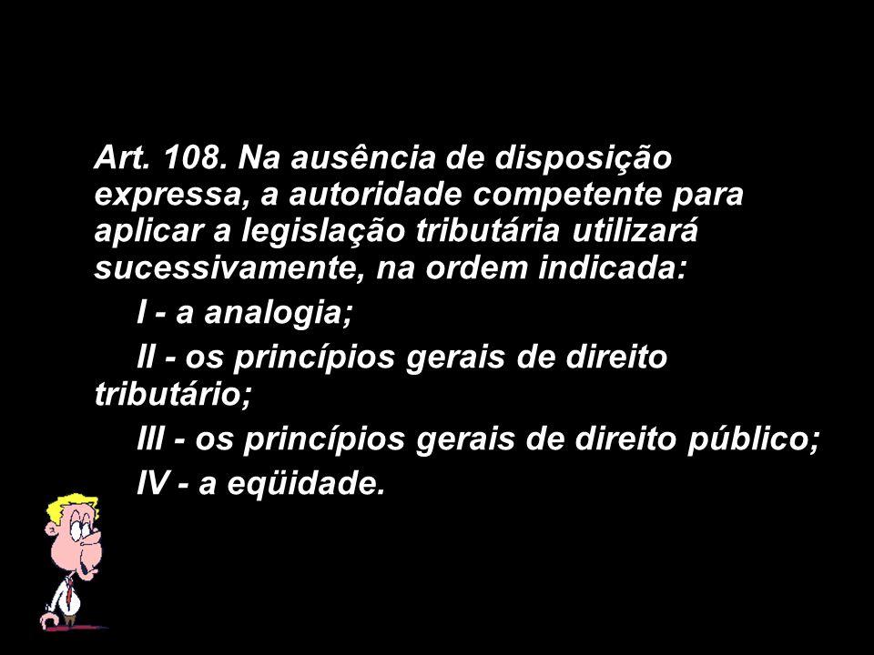 II - os princípios gerais de direito tributário;